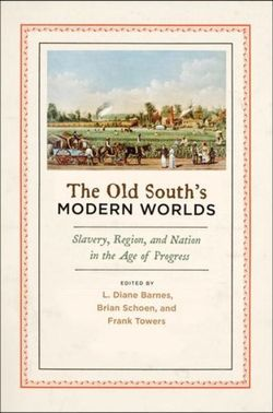 The Old South's Modern Worlds