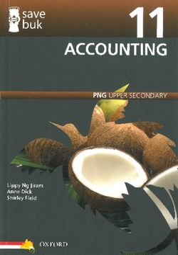 Save Buk: PNG Upper Secondary - Accounting, Grade 11