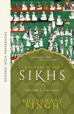 A History of the Sikhs Vol 1 (SECOND EDITION)