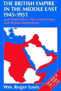 The British Empire in the Middle East 1945-1951