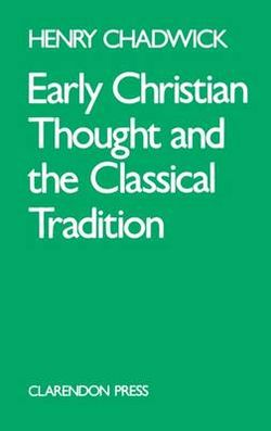 Early Christian Thought and the Classical Tradition