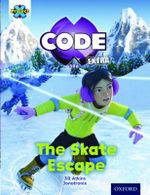 Project X CODE Extra: Orange Book Band, Oxford Level 6: Big Freeze: The Skate Escape