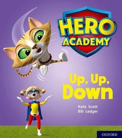 Hero Academy: Oxford Level 4, Light Blue Book Band: Up, Up, Down