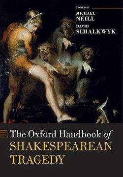 The Oxford Handbook of Shakespearean Tragedy