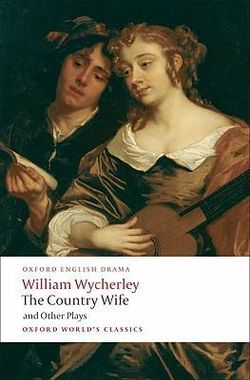 The Country Wife and Other Plays