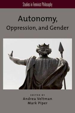 Autonomy, Oppression, and Gender