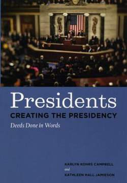 Presidents Creating the Presidency