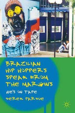 Brazilian Hip Hoppers Speak from the Margins