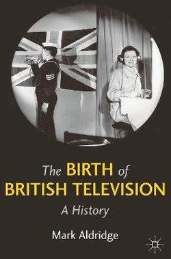 The Birth of British Television