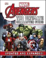 Marvel Avengers: The Ultimate Character Guide: Updated And Expanded