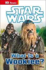 Dk Reads: Beginning To Read: Star Wars: What Is A Wookie?