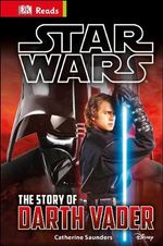 Dk Reads: Starting To Read Alone: Star Wars: The Story Of Darth Vader