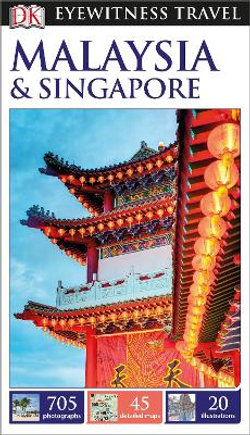 Malaysia and Singapore - DK Eyewitness Travel Guide