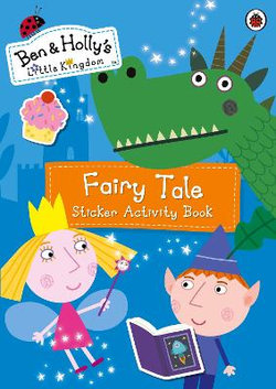 Ben And Holly's Little Kingdom: Fairy Tale Sticker ActivityBook