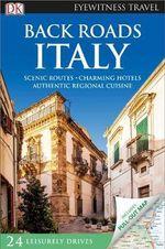 Back Roads Italy: : Eyewitness Travel Guide