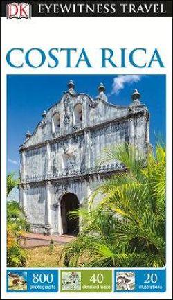 Costa Rica: Eyewitness Travel Guide