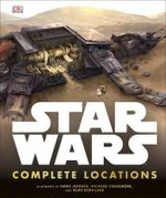 Star Wars: Complete Locations Updated Edition