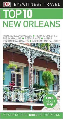 New Orleans - DK Eyewitness Top 10 Travel Guide