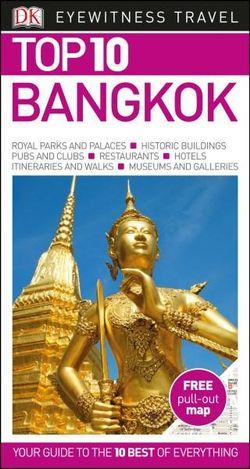 Bangkok - DK Top 10 Eyewitness Travel Guide