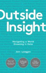 Outside Insight: How to use data to understand the future and transform your business