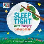 Sleep Tight Very Hungry Caterpillar