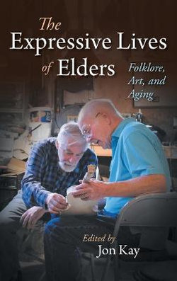 Folklore and the Expressive Lives of Elders