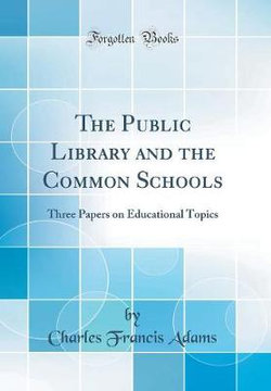 The Public Library and the Common Schools