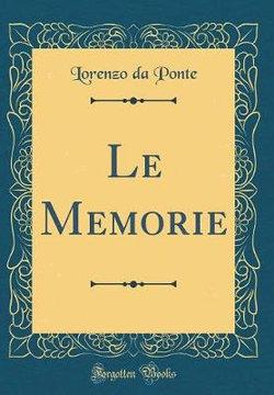 Le Memorie (Classic Reprint)