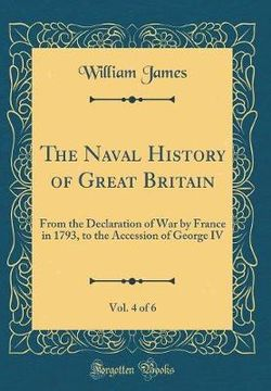 The Naval History of Great Britain, Vol. 4 of 6