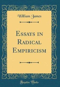 Essays in Radical Empiricism (Classic Reprint)