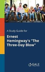 A Study Guide for Ernest Hemingway's the Three-Day Blow
