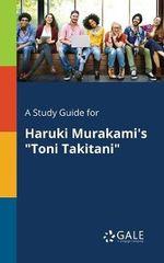 A Study Guide for Haruki Murakami's Toni Takitani