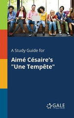 A Study Guide for Aime Cesaire's Une Tempete