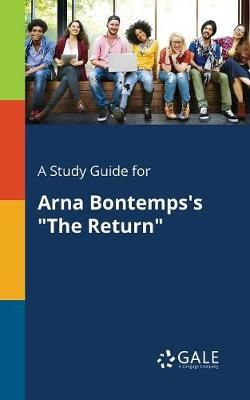 A Study Guide for Arna Bontemps's the Return
