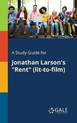 A Study Guide for Jonathan Larson's Rent (Lit-To-Film)