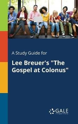 A Study Guide for Lee Breuer's the Gospel at Colonus
