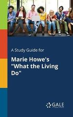 A Study Guide for Marie Howe's What the Living Do