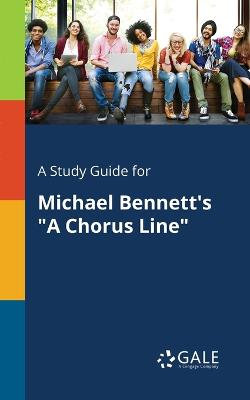 A Study Guide for Michael Bennett's a Chorus Line