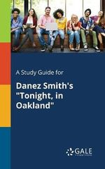 A Study Guide for Danez Smith's Tonight, in Oakland