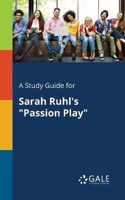 A Study Guide for Sarah Ruhl's Passion Play