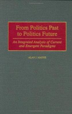 From Politics Past to Politics Future