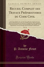 Recueil Complet Des Travaux Preparatoires Du Code Civil, Vol. 10