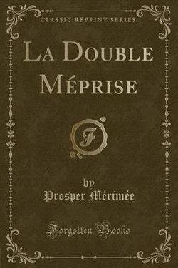 La Double Meprise (Classic Reprint)