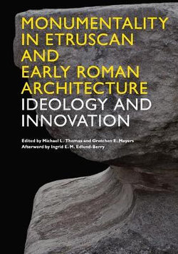 Monumentality in Etruscan and Early Roman Architecture