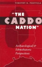 """""""The Caddo Nation"""""""
