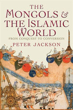 The Mongols and the Islamic World