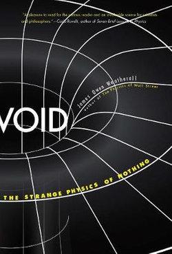 Void - the Strange Physics of Nothing