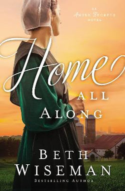Amish Secrets : Home All Along