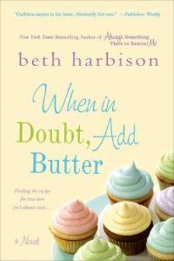 When in Doubt, Add Butter