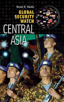 Global Security Watch-Central Asia